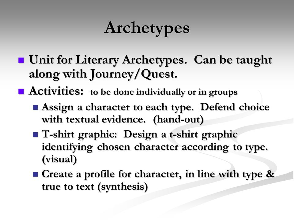 ArchetypesUnit for Literary Archetypes. Can be taught along with Journey/Quest. Activities: to be done individually or in groups.