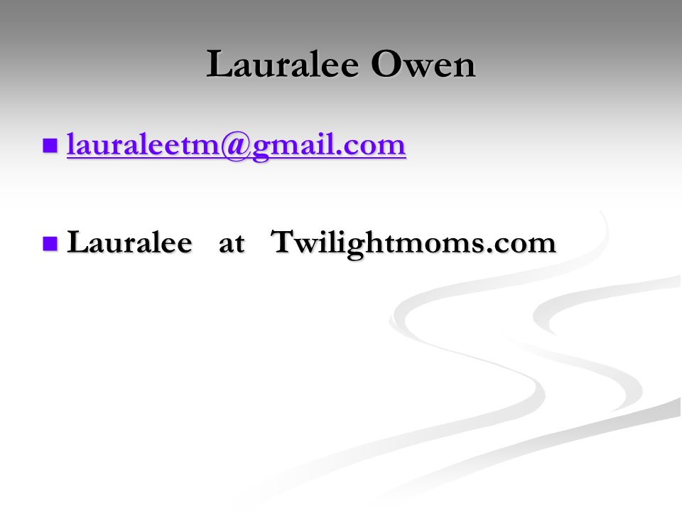 Lauralee Owen lauraleetm@gmail.com Lauralee at Twilightmoms.com