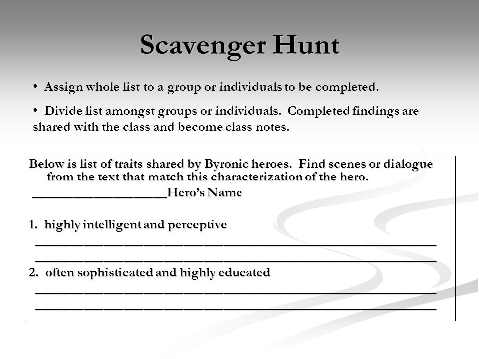 Scavenger Hunt Assign whole list to a group or individuals to be completed.
