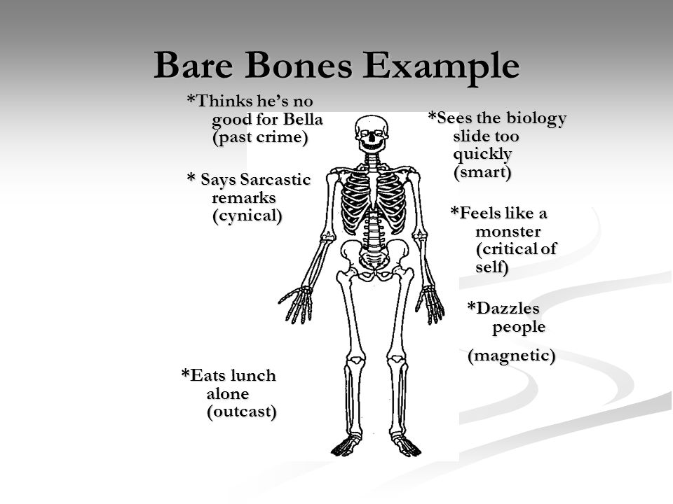 Bare Bones Example *Thinks he's no good for Bella (past crime)
