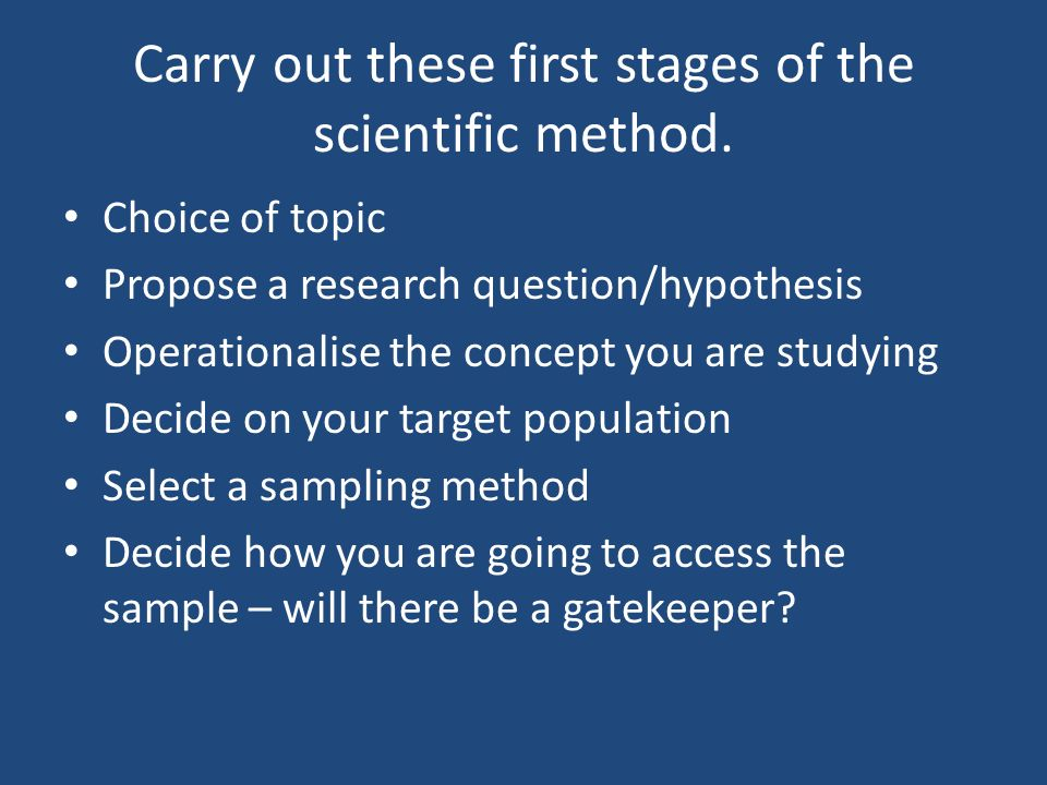 Carry out these first stages of the scientific method.
