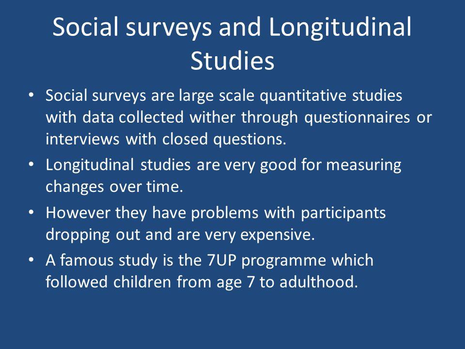 Social surveys and Longitudinal Studies