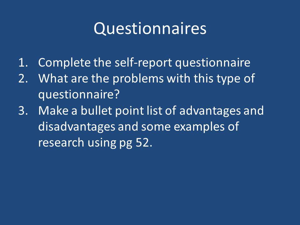 Questionnaires Complete the self-report questionnaire