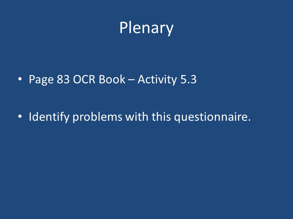 Plenary Page 83 OCR Book – Activity 5.3