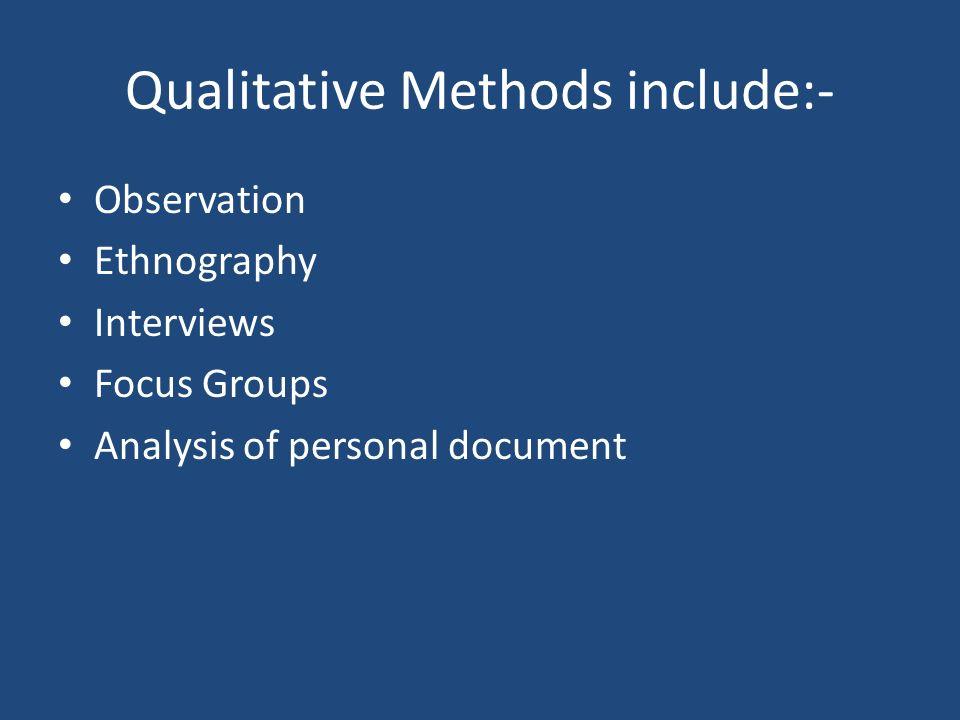Qualitative Methods include:-