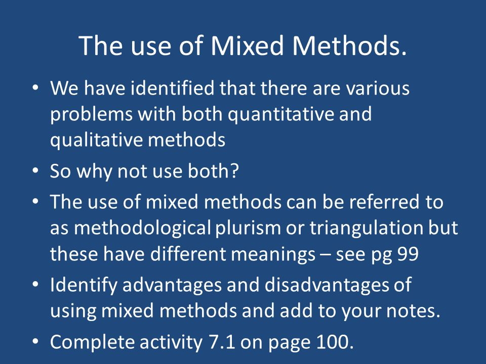The use of Mixed Methods.