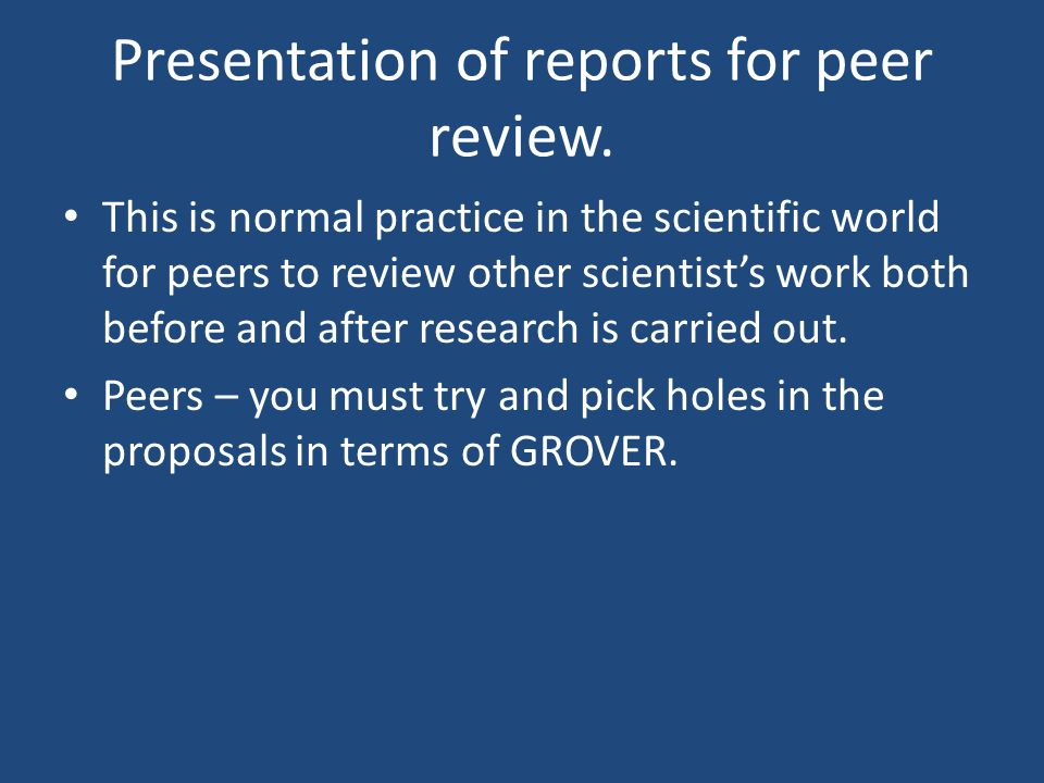 Presentation of reports for peer review.