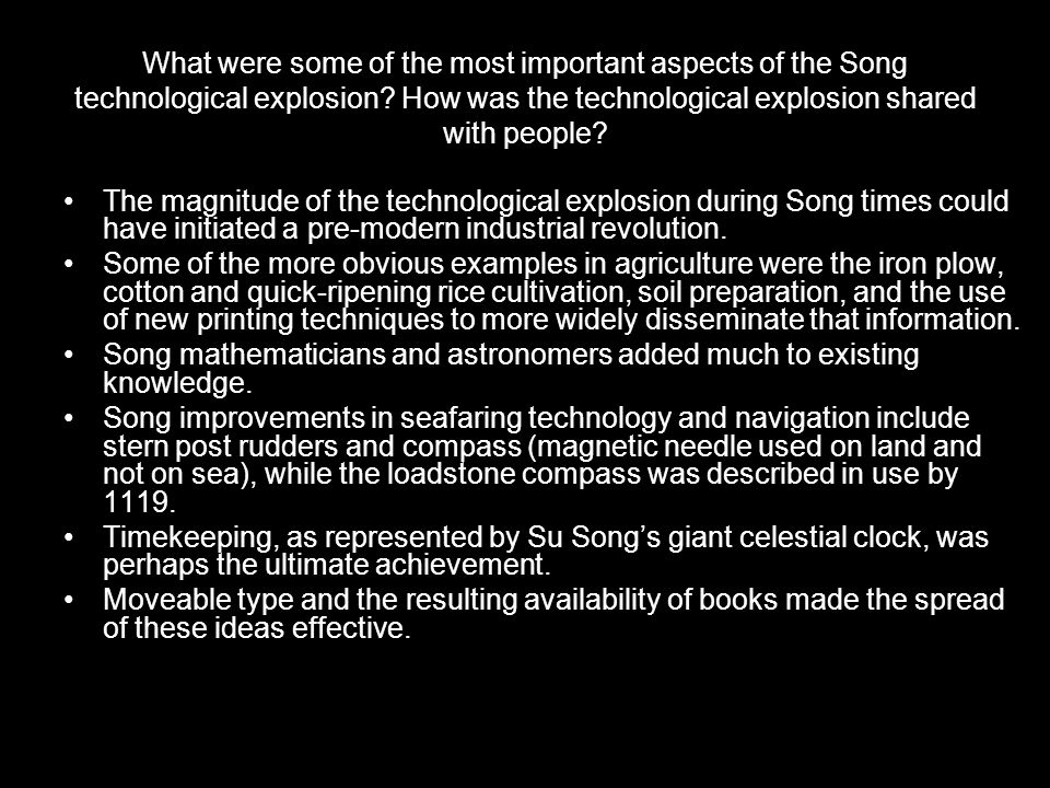 What were some of the most important aspects of the Song technological explosion How was the technological explosion shared with people