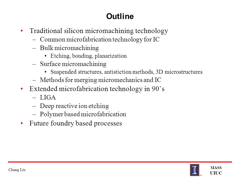 Outline Traditional silicon micromachining technology