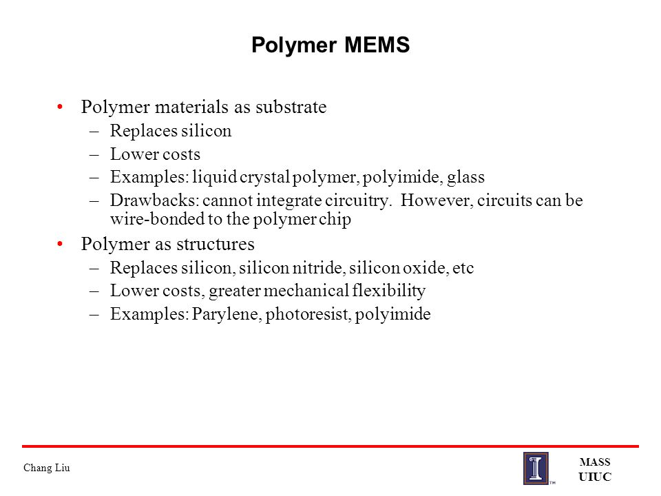 Polymer MEMS Polymer materials as substrate Polymer as structures