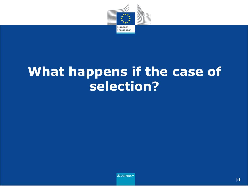 What happens if the case of selection