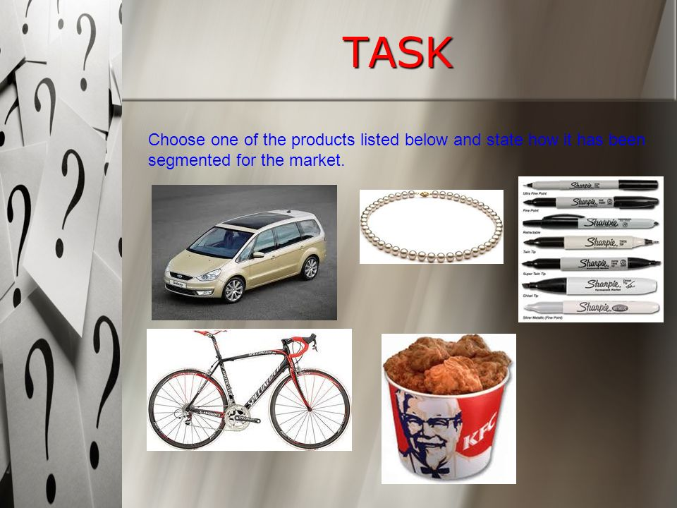 TASK Choose one of the products listed below and state how it has been segmented for the market.