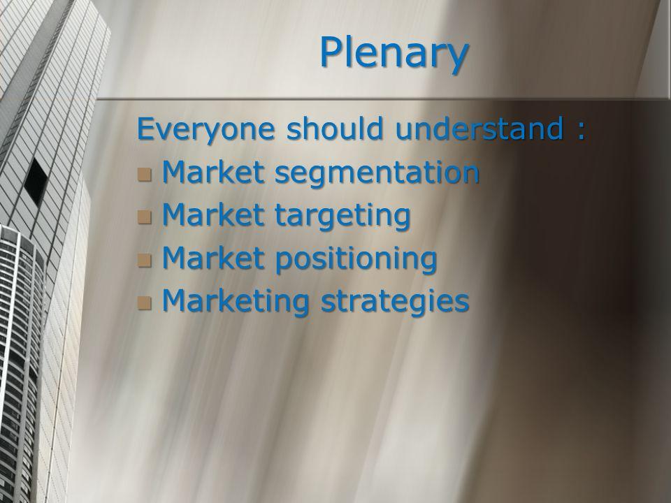 Plenary Everyone should understand : Market segmentation