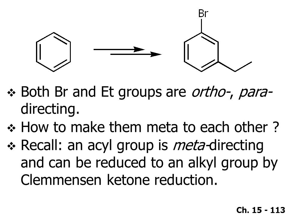 Both Br and Et groups are ortho-, para-directing.