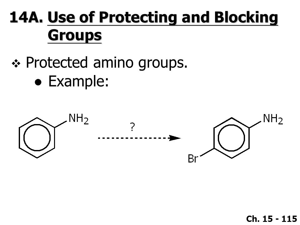 14A. Use of Protecting and Blocking Groups