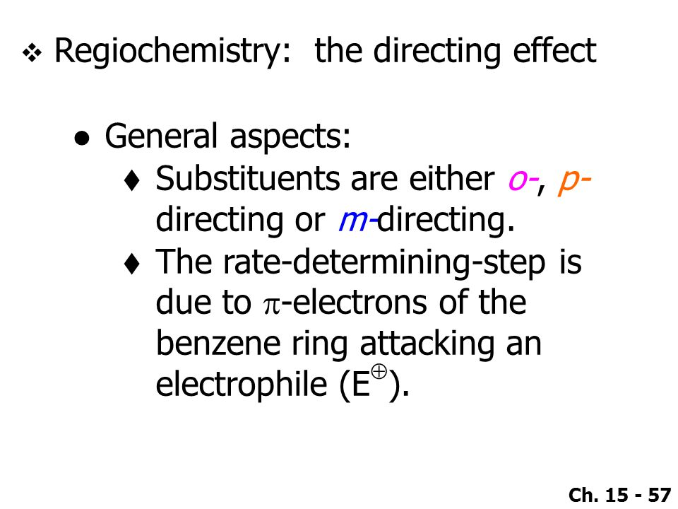 Regiochemistry: the directing effect