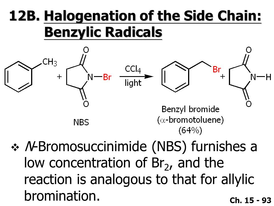 12B. Halogenation of the Side Chain: Benzylic Radicals