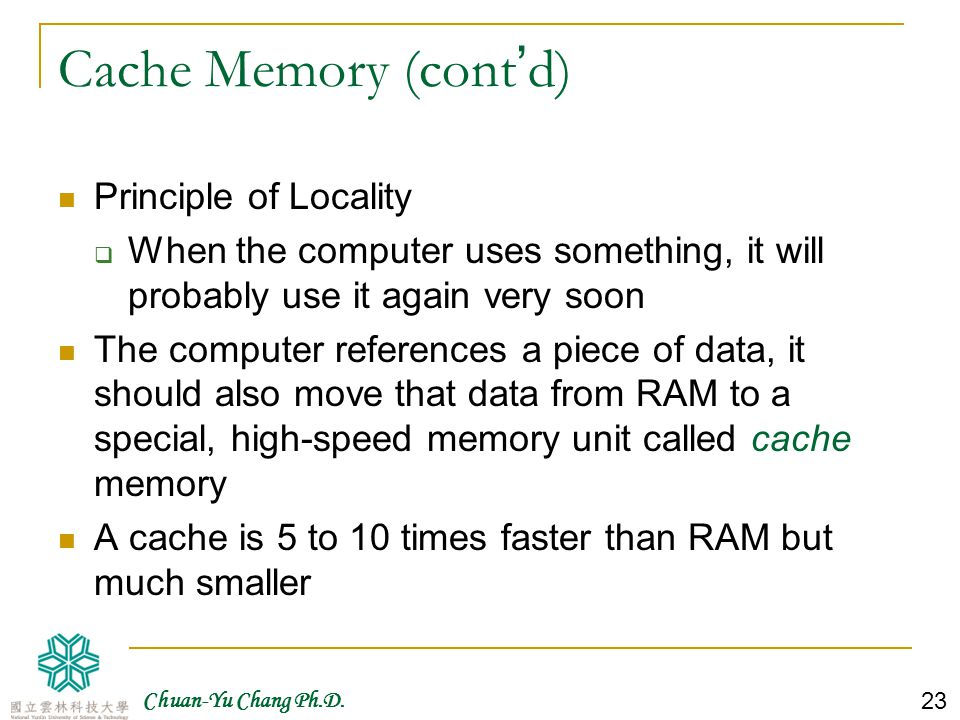 Cache Memory (cont'd) Principle of Locality