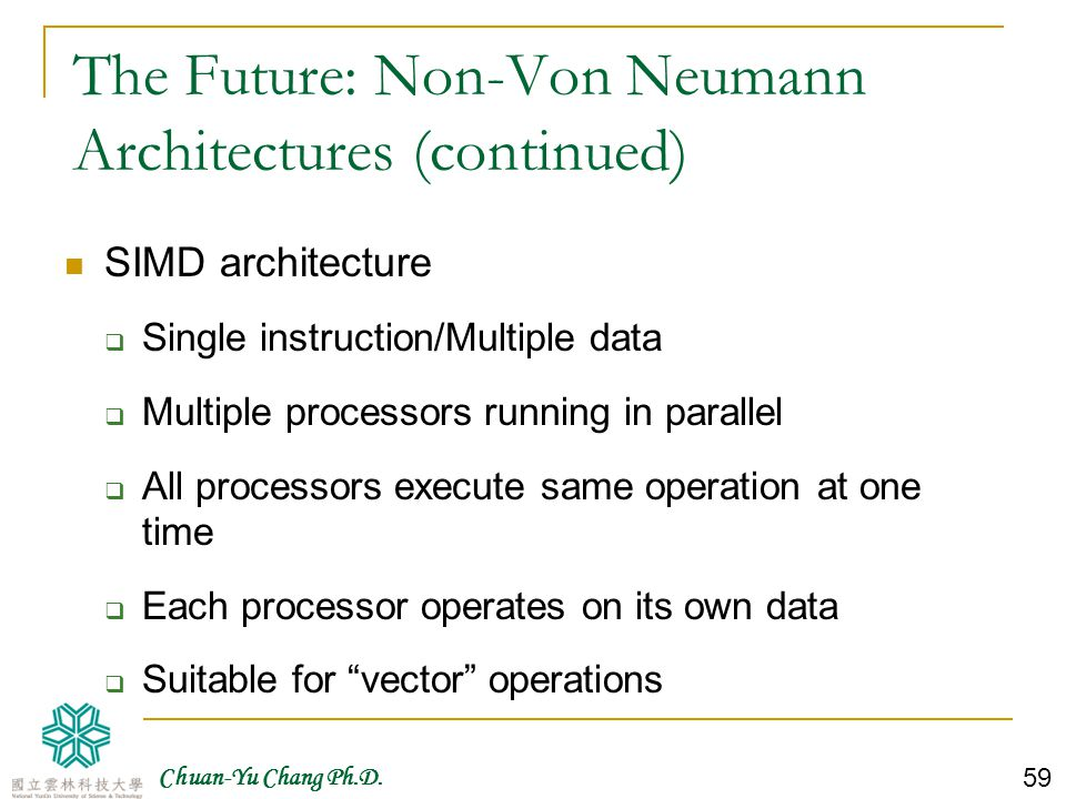 The Future: Non-Von Neumann Architectures (continued)