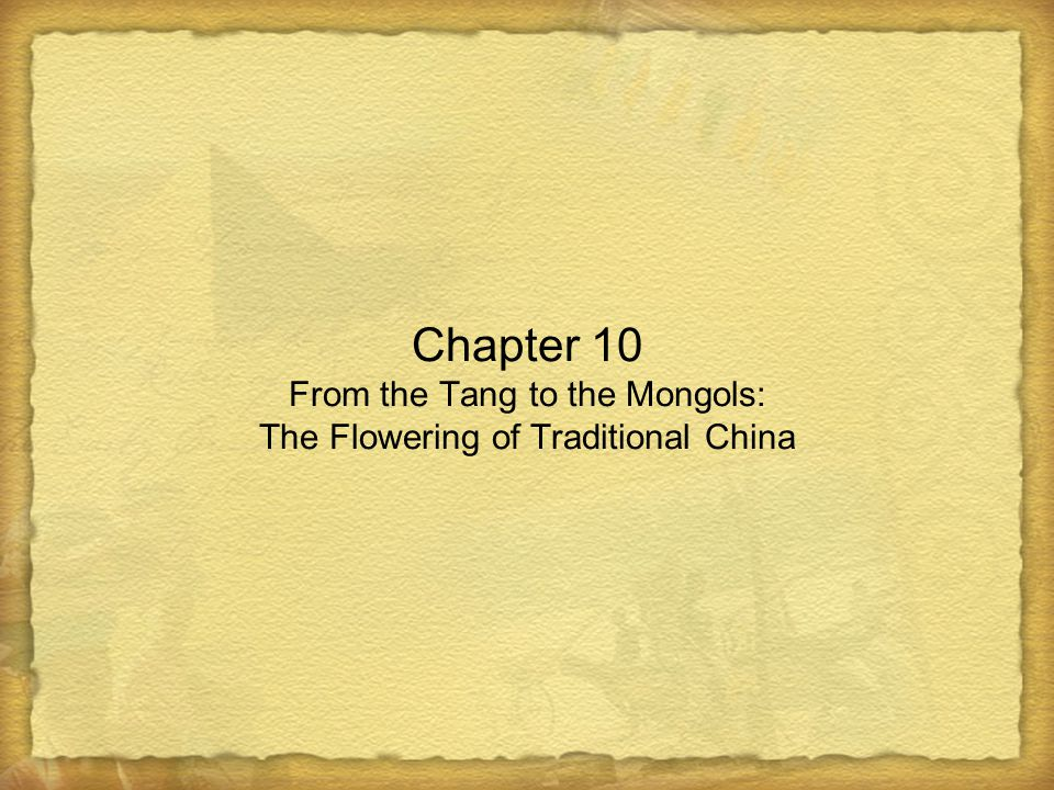 Chapter 10 From the Tang to the Mongols: The Flowering of Traditional China