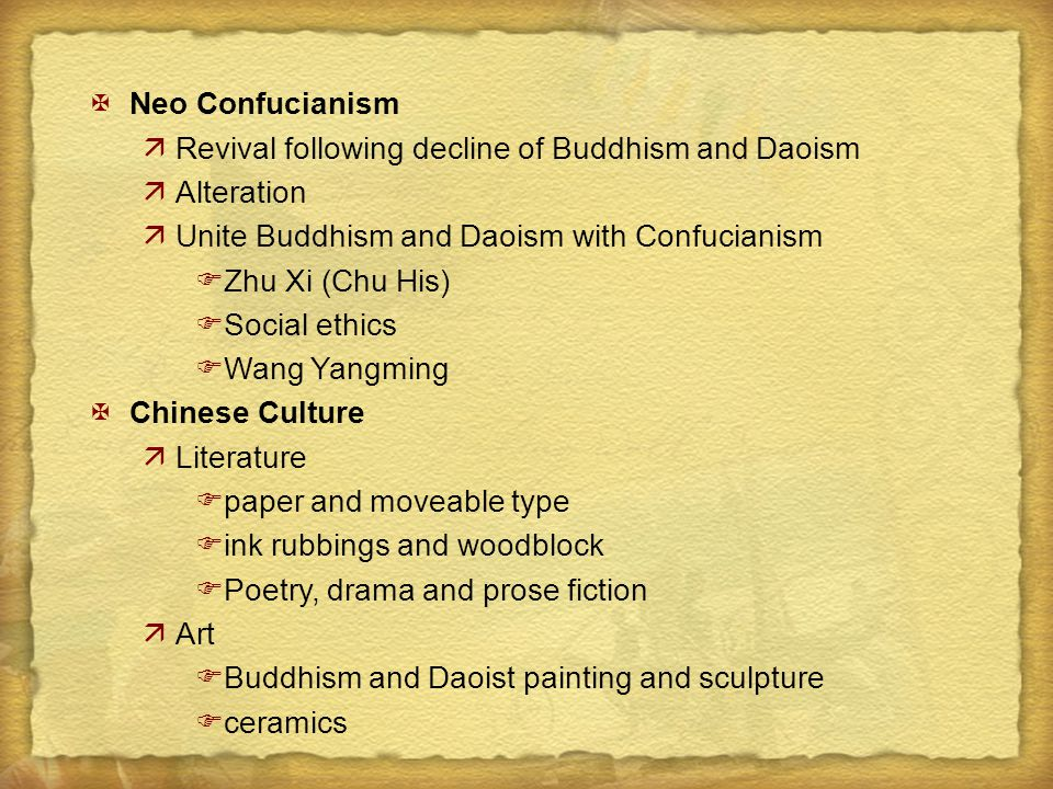 Neo Confucianism Revival following decline of Buddhism and Daoism. Alteration. Unite Buddhism and Daoism with Confucianism.