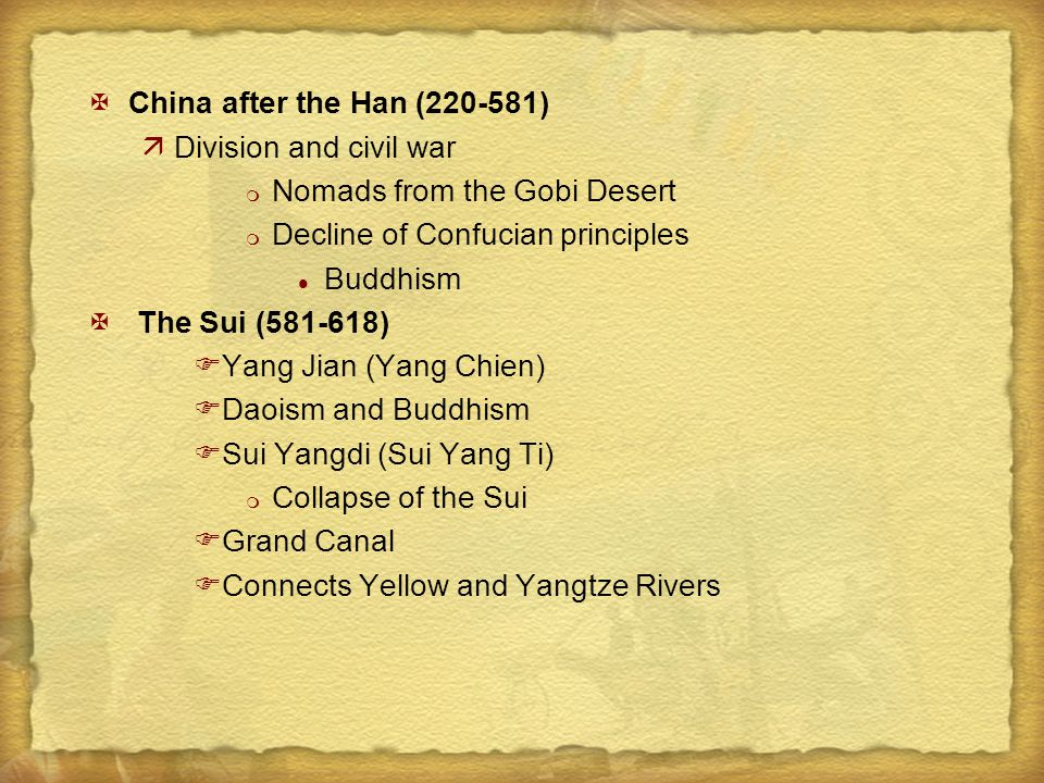 China after the Han (220-581) Division and civil war. Nomads from the Gobi Desert. Decline of Confucian principles.