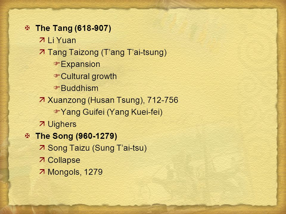 The Tang (618-907) Li Yuan. Tang Taizong (T'ang T'ai-tsung) Expansion. Cultural growth. Buddhism.