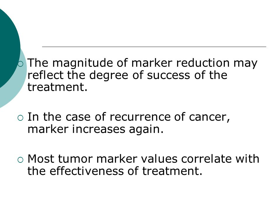 The magnitude of marker reduction may reflect the degree of success of the treatment.
