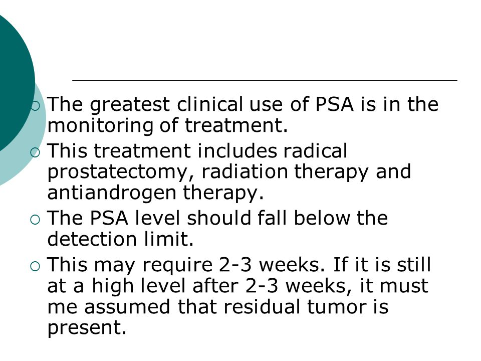 The greatest clinical use of PSA is in the monitoring of treatment.