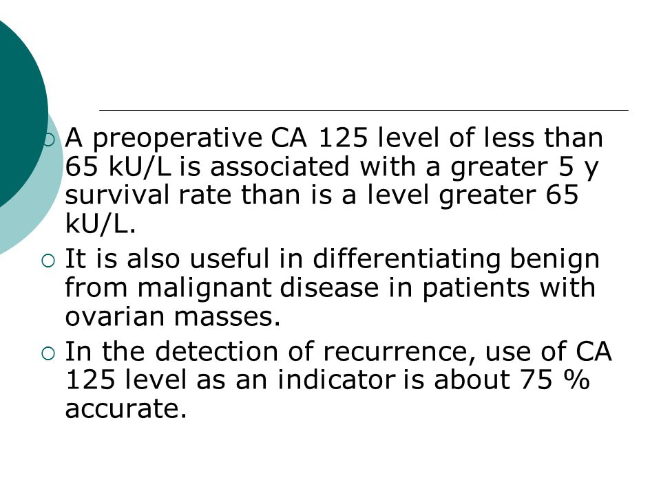 A preoperative CA 125 level of less than 65 kU/L is associated with a greater 5 y survival rate than is a level greater 65 kU/L.