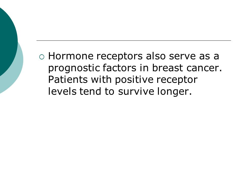 Hormone receptors also serve as a prognostic factors in breast cancer