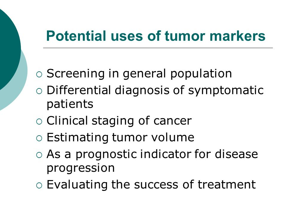 Potential uses of tumor markers