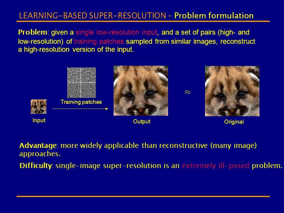 LEARNING-BASED SUPER-RESOLUTION – Problem formulation