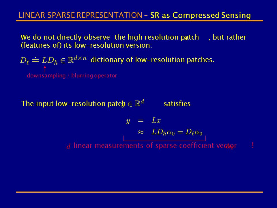 LINEAR SPARSE REPRESENTATION – SR as Compressed Sensing