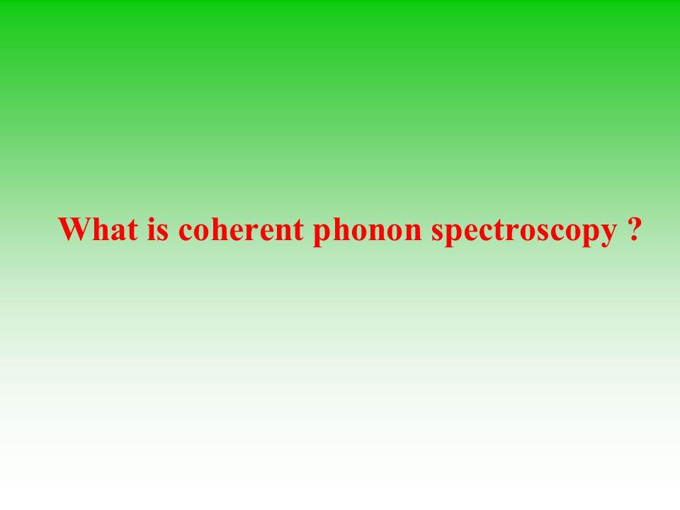 What is coherent phonon spectroscopy