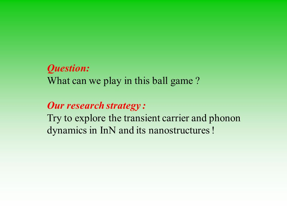 Question: What can we play in this ball game Our research strategy :