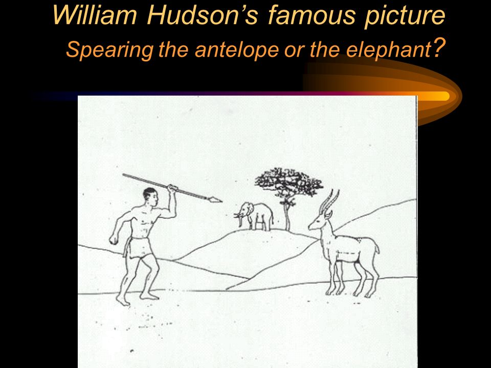 William Hudson's famous picture Spearing the antelope or the elephant