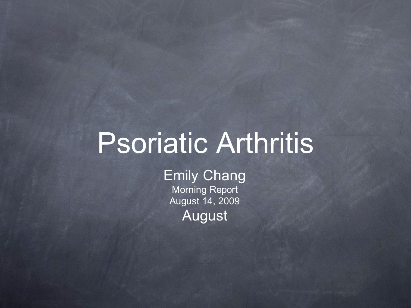 Psoriatic Arthritis Emily Chang Morning Report August 14, 2009 August
