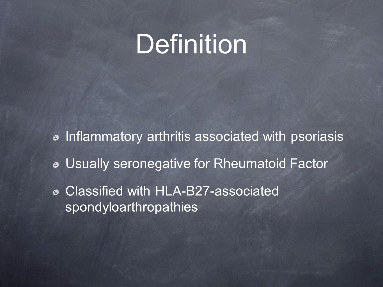 Definition Inflammatory arthritis associated with psoriasis