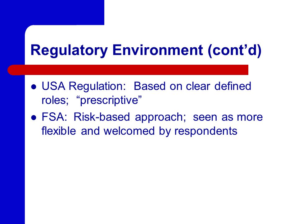 Regulatory Environment (cont'd)