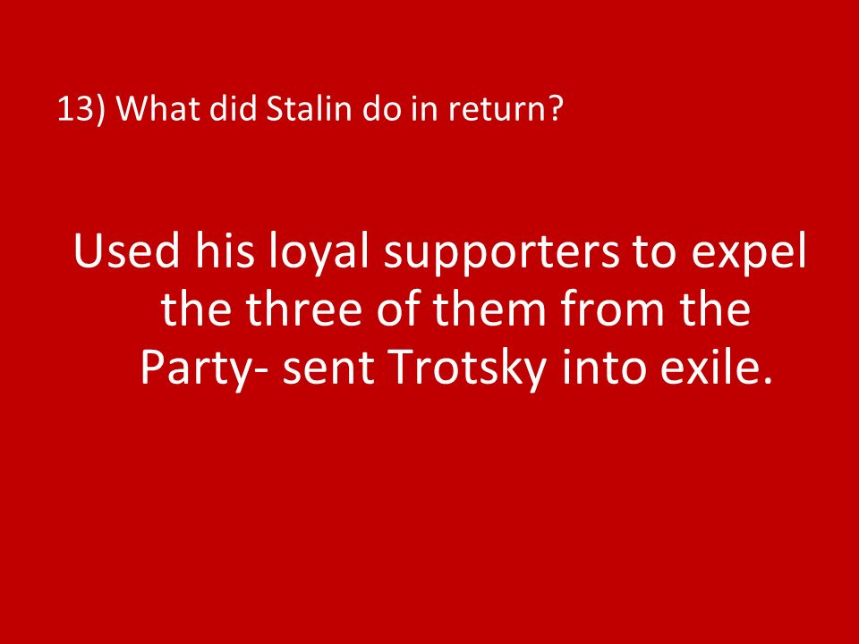 13) What did Stalin do in return