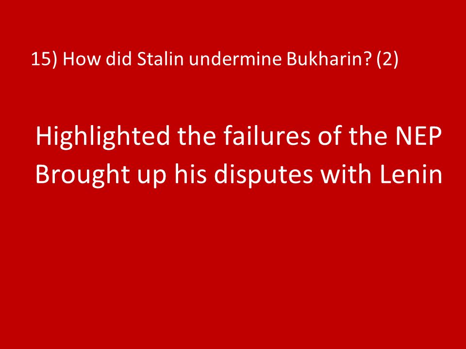 15) How did Stalin undermine Bukharin (2)
