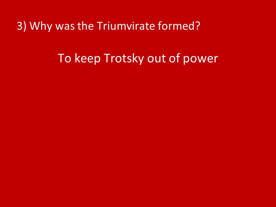 3) Why was the Triumvirate formed