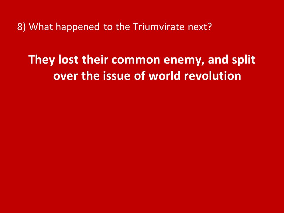 8) What happened to the Triumvirate next