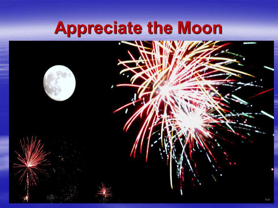 Appreciate the Moon