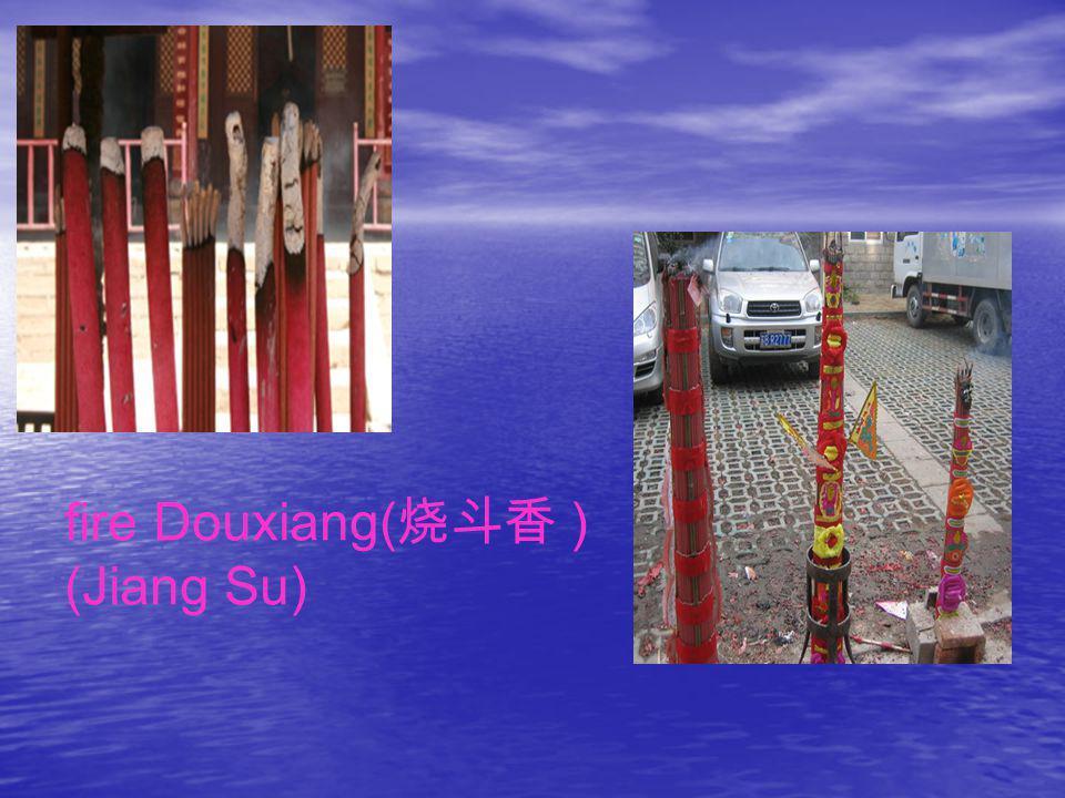 fire Douxiang(烧斗香 ) (Jiang Su)
