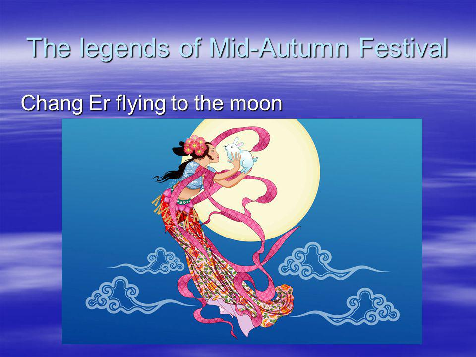 The legends of Mid-Autumn Festival