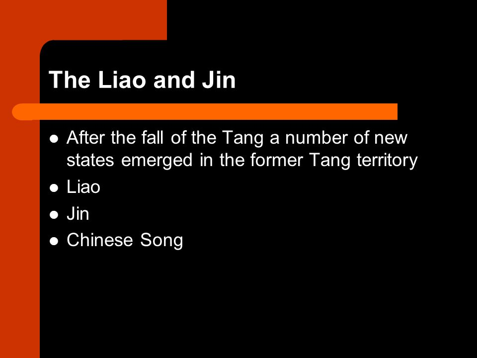 The Liao and Jin After the fall of the Tang a number of new states emerged in the former Tang territory.
