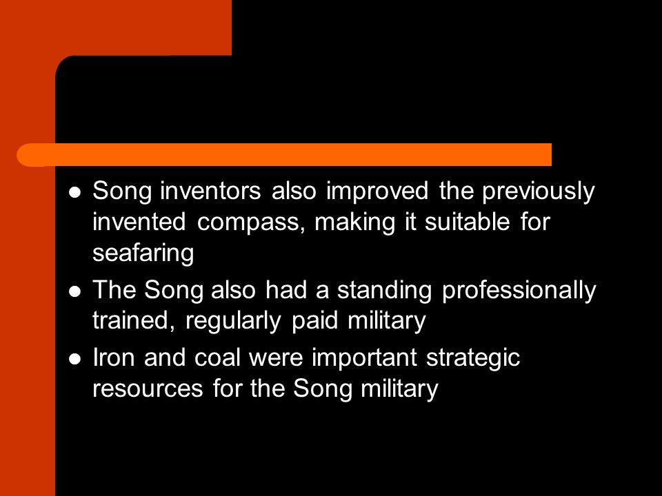 Song inventors also improved the previously invented compass, making it suitable for seafaring