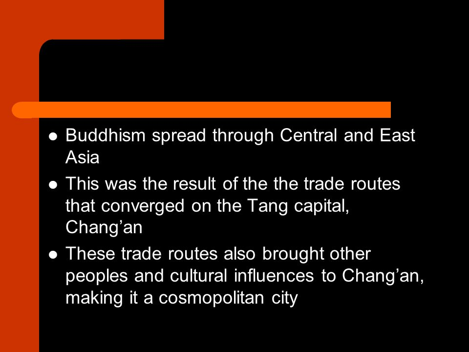 Buddhism spread through Central and East Asia